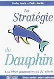 echange, troc Dudley Lynch, Paul L. Kordis - La Stratégie du dauphin : Les idées gagnantes du XXIe siècle
