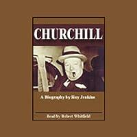 Churchill Hörbuch von Roy Jenkins Gesprochen von: Robert Whitfield