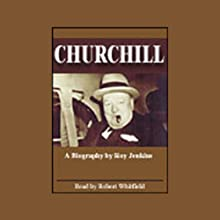 Churchill | Livre audio Auteur(s) : Roy Jenkins Narrateur(s) : Robert Whitfield