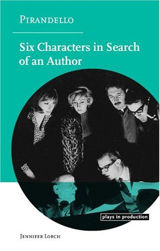 Pirandello: Six Characters in Search of an Author (Plays in Production)