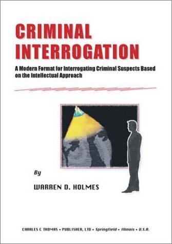 Criminal Interrogation: A Modern Format for Interrogating Criminal Suspects Based on the Intellectual Approach