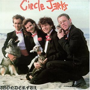 Circle Jerks - Wonderful - Zortam Music