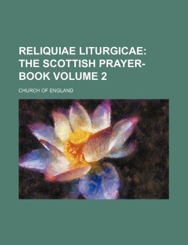 Reliquiae Liturgicae Volume 2;  The Scottish prayer-book