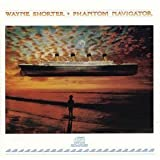 Phantom Navigator by Wayne Shorter (1990-10-25)