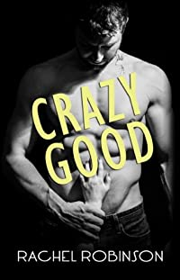 Crazy Good by Rachel Robinson ebook deal