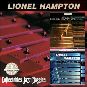 Lionel Hampton - Golden Vibes  Silver Vibes - Zortam Music