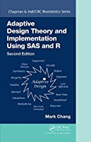 Adaptive Design Theory and Implementation Using SAS and R, 2nd Edition