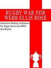 RUGBY WA RFO RWEBB ELLIS ROSE Alternative Reading Companion for Rugby World Cup MMXV and Beyond