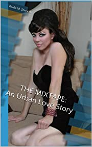 THE MIXTAPE : An Urban Love Story (A play with music in two acts)