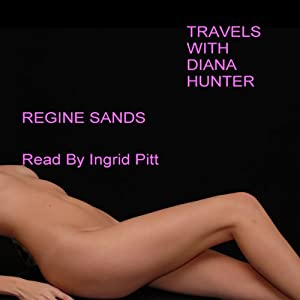 Travels with Diana Hunter | [Regine Sands]