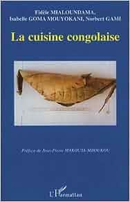 La cuisine congolaise 9782747512190 books - Cuisine congolaise rdc ...