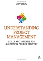 Understanding Project Management: Skills and Insights for Successful Project Delivery Front Cover