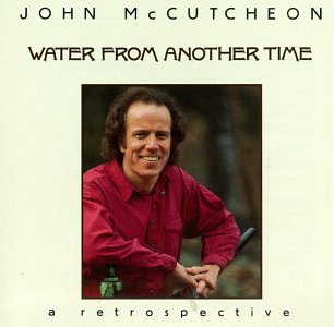 john mccutcheon - Water from Another Time - Lyrics2You