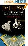 The Hp Way: How Bill Hewlett And I Bu...