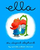 img - for Ella The Elegant Elephant book / textbook / text book