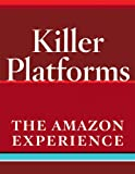 The Amazon Experience: Amazon Raises the Benchmarks for the Offline World (Killer Platforms)