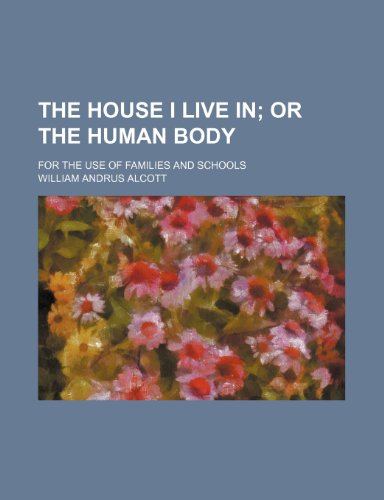 The house I live in;  or The human body. For the use of families and schools