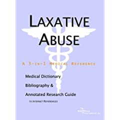 Laxative Abuse: A Medical Dictionary, Bibliography, And Annotated Research Guide