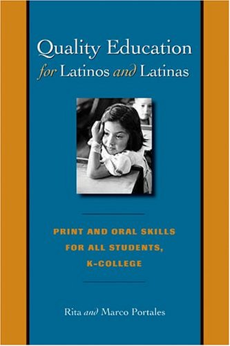 Quality Education for Latinos and Latinas: Print and Oral...