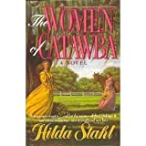 """The Women of Catawba/a Novel"" av Hilda Stahl"