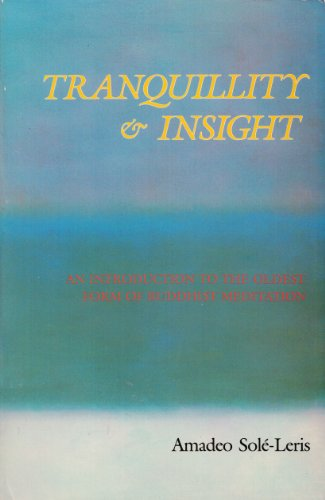 Tranquility and Insight: An Introduction to the Oldest Form of Buddhist Meditation