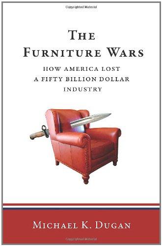 The Furniture Wars: How America Lost a 50 Billion Dollar...