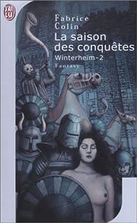Winterheim, tome 2 : La Saison des conqu�tes par Fabrice Colin
