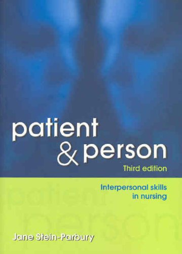 Patient and Person: Developing Interpersonal Skills in Nursing, 3e