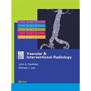 Vascular and Interventional Radiology: The Requisites
