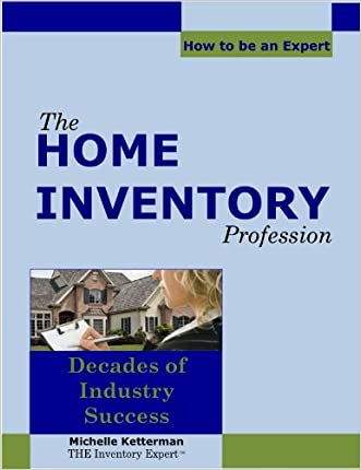 The Home Inventory Profession...How to be an Expert