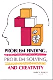 Problem finding problem solving and creativity /