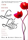 img - for The Book Of Love Letters: Canadian Kinship, Friendship, And Romance book / textbook / text book