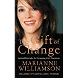 The Gift of Change: Spiritual Guidance for a Radically New Lifeby Marianne Williamson