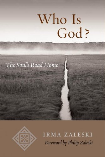 Who Is God?: The Soul's Road Home (Shambhala Pocket Classics), IRMA ZALESKI