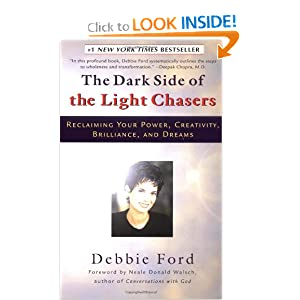 The Dark Side of the Light Chasers - Debbie Ford
