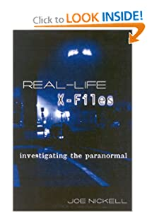 Real-Life X-Files Investigating the Paranormal  - Joe Nickell