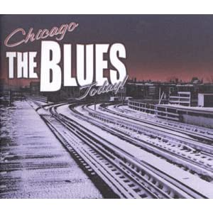Various Artists - Chicago! The Blues! Today!