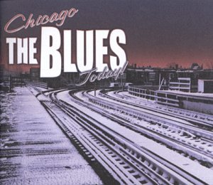 Chicago: Blues Today