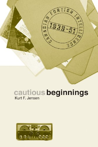 Cautious Beginnings: Canadian Foreign Intelligence, 1939-51