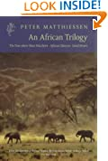 "An African Trilogy: ""Sand Rivers"", ""Tree Where Man Was Born"", ""African Silences"" (Harvill Press Editions)"