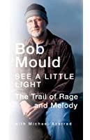 See a Little Light: The Trail of Rage and Melody (English Edition)