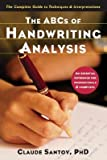 img - for The ABCs of Handwriting Analysis: The Complete Guide to Techniques & Interpretations   [ABCS OF HANDWRITING ANALYSIS] [Paperback] book / textbook / text book