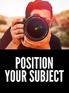 How to Position Your Subject | Photography Tutorial