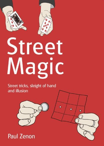 street-magic-street-tricks-sleight-of-hand-and-illusion-by-paul-zenon-2013-08-06