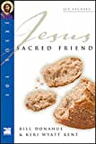 Sacred Friend (Jesus 101) (1844741176) by Donahue, Bill