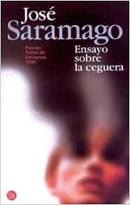 Ensayo sobre la ceguera spanish edition jose saramago for Ensayo sobre la ceguera