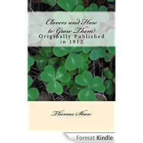 Clovers and How to Grow Them   (annotated w/study guide) (English Edition)