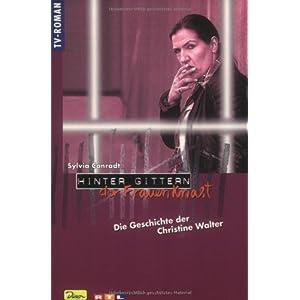 Hinter Gittern, der Frauenknast, Bd.4, Die Geschichte der Christine Walter