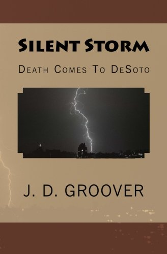 Book: Silent Storm - Death Comes To DeSoto by J. D. Groover