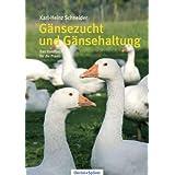 """G�nsezucht und G�nsehaltung: Das Handbuch f�r die Praxisvon """"Karl-Heinz Schneider"""""""
